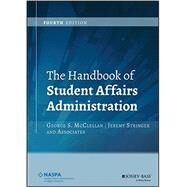 The Handbook of Student Affairs Administration by McClellan, George S.; Stringer, Jeremy, 9781118707326