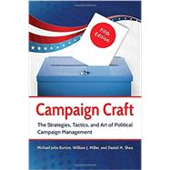 Campaign Craft by Burton, Michael; Miller, William, J.; Shea, Daniel M., 9781440837326