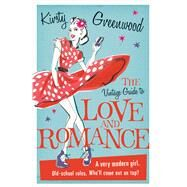 The Vintage Guide to Love and Romance by Greenwood, Kirsty, 9781447247326