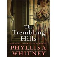 The Trembling Hills by Whitney, Phyllis A., 9781504047326