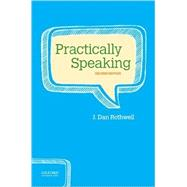 Practically Speaking by Rothwell, J. Dan, 9780190457327