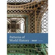 Patterns of World History Brief Third Edition, Volume Two from 1400 by von Sivers, Peter; Desnoyers, Charles A.; Stowe, George B., 9780190697327