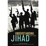 Understanding Jihad by Cook, David, 9780520287327