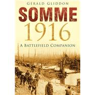Somme 1916 by Gliddon, Gerald, 9780750967327