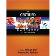 The Certified Six Sigma Black Belt Handbook by Kubiak, T. M.; Benbow, Donald W., 9780873897327
