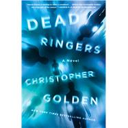 Dead Ringers A Novel by Golden, Christopher, 9781250057327