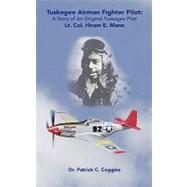 Tuskegee Airman Fighter Pilot by Coggins, Patrick C., 9781425147327