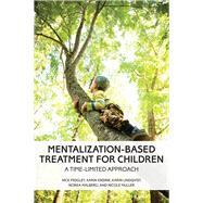 Mentalization-based Treatment for Children by Midgley, Nick; Ensink, Karin; Lindqvist, Karin; Malberg, Norka; Muller, Nicole, 9781433827327