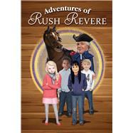 Adventures of Rush Revere by Limbaugh, Rush; Limbaugh, Kathryn Adams (CON), 9781501137327