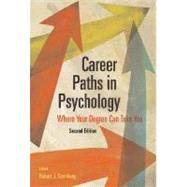 Career Paths in Psychology by Sternberg, Robert J., 9781591477327