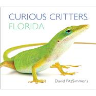 Curious Critters Florida by Fitzsimmons, David, 9781936607327
