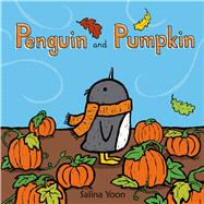Penguin and Pumpkin by Yoon, Salina, 9780802737328