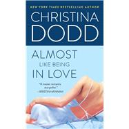 Almost Like Being in Love by Dodd, Christina, 9781501127328
