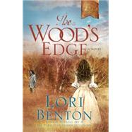 The Wood's Edge by Benton, Lori, 9781601427328