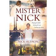 Mister Nick: Having a Fun As a Restaurateur in the 60s and 70s by Hudson, Nick, 9781909657328