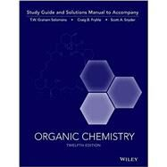 Organic Chemistry by Solomons, T. W. Graham; Fryhle, Craig B.; Snyder, Scott A.; Johnson, Robert G.; Antilla, Jon, 9781119077329