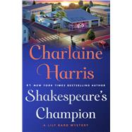 Shakespeare's Champion by Harris, Charlaine, 9781250107329