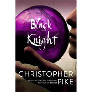 Black Knight by Pike, Christopher, 9781442467330