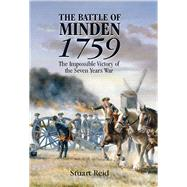 The Battle of Minden 1759 by Reid, Stuart, 9781473847330