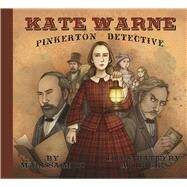 Kate Warne, Pinkerton Detective by Moss, Marissa; Chu, April, 9781939547330