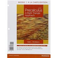 Precalculus A Right Triangle Approach, Books a la Carte Edition by Ratti, J. S.; McWaters, Marcus S., 9780321917331