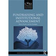 Fundraising and Institutional Advancement: Theory, Practice, and New Paradigms by Drezner; Noah D., 9780415517331