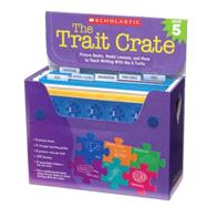 The Trait Crate®: Grade 5 Picture Books, Model Lessons, and More to Teach Writing With the 6 Traits by Culham, Ruth, 9780439687331