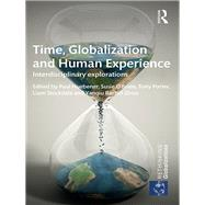 Time, Globalization and Human Experience: Interdisciplinary Explorations by Huebener; Paul, 9781138697331