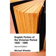 English Fiction of the Victorian Period by Wheeler,Michael, 9781138837331