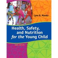 Health, Safety, and Nutrition for the Young Child by Marotz, 9781285427331