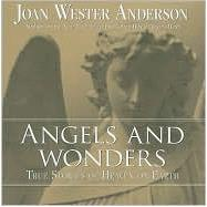 Angels and Wonders : True Stories of Heaven and Earth by Anderson, Joan Wester, 9780829427332
