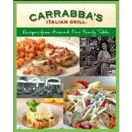 Carrabba's Italian Girl Cookbook : Recipes from Around Our Family Table by Unknown, 9781118197332