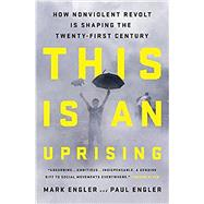 This Is an Uprising by Engler, Mark; Engler, Paul, 9781568587332