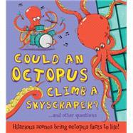 Could an Octopus Climb a Skyscraper? by de la Bedoyere, Camilla; Bitskoff, Aleksei, 9781609927332