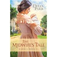 The Midwife's Tale by Parr, Delia, 9780764217333