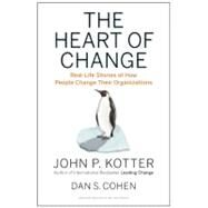 The Heart of Change by Kotter, John P.; Cohen, Dan S., 9781422187333