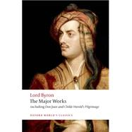 Lord Byron The Major Works by Byron, George Gordon, Lord; McGann, Jerome J., 9780199537334