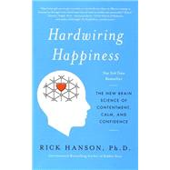 Hardwiring Happiness by HANSON, RICK, 9780385347334