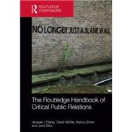 The Routledge Handbook of Critical Public Relations by L'Etang; Jacquie, 9780415727334