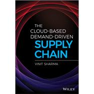 The Cloud-based Demand-driven Supply Chain by Sharma, Vinit, 9781119477334