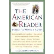 The American Reader: Words That Moved a Nation by Ravitch, Diane, 9780062737335