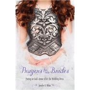Prayers for New Brides: Putting on God's Armor After the Wedding Dress by White, Jennifer, 9780892217335