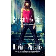 Beneath the Skin by Phoenix, Adrian, 9781501127335
