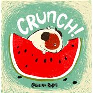Crunch! by Rabei, Carolina, 9781846437335