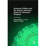 American Politics and the African American Quest for Universal Freedom by Walton; Hanes, 9780205997336