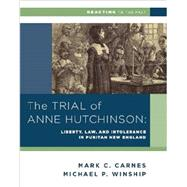 The Trial of Anne Hutchinson: Liberty, Law, and Intolerance in Puritan New England by Winship, Michael P.; Carnes, Mark C., 9780393937336