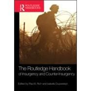 The Routledge Handbook of Insurgency and Counterinsurgency by Rich; Paul B., 9780415567336