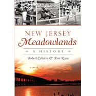 New Jersey Meadowlands: A History by Ceberio, Robert; Kase, Ron, 9781626197336