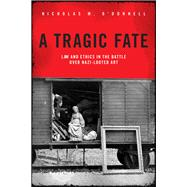 A Tragic Fate Law and Ethics in the Battle Over Nazi-Looted Art by O'donnell, Nicholas M., 9781634257336