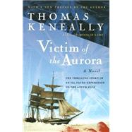 Victim of the Aurora by Keneally, Thomas, 9780156007337